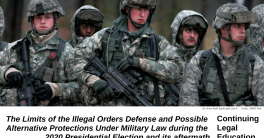 "Picture of young national guard troops marching, carrying weapons. Text below reads, ""The Limits of the Illegal Orders Defense and Possible Alternative Protections Under Military Law during the 2020 Presidential Election and its aftermath"""